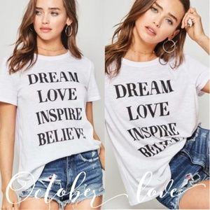 October Love* Dream Love Inspire Believe T shirt